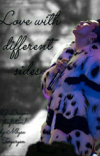 Love With Different Sides(G-Dragon FF)