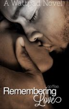 Remembering Love |BWWM| by Brickuh