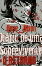 O Diario De Uma Sobrevivente O Retorno (revisão\ reescrevendo) by Hope_Dixon