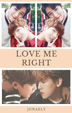 Love Me Right by Junaely