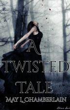 A Twisted Tale by SororaIbnElSuul99