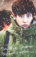 On the snow - Chanyeol x reader fluff fic  by Saphsoo