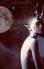 Chimères Lunaires by LucyNepherite