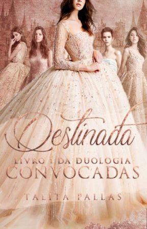 Convocadas - Destinada [COMPLETO] by TalitaPC