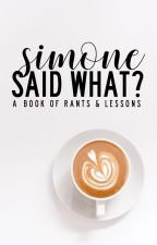 simone said what? by simonesaidwhat