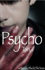 PSYCHO [TaeGi] by Black2theTears