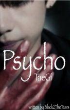 PSYCHO [TaeGi] by xx_KimYongWook_xx