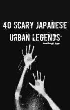 40 SCARY JAPANESE URBAN LEGENDS  by emotional_bae