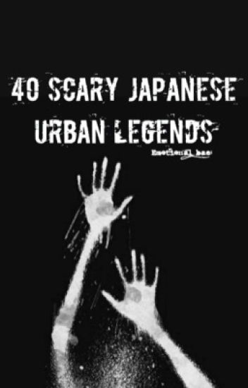 40 SCARY JAPANESE URBAN LEGENDS