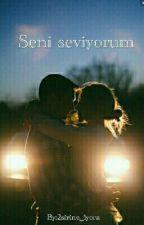 Seni Seviyorum (Düzenleniyor) by 2sirine_iyora