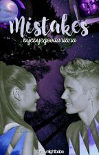Jariana~MISTAKES by byebyegoodariana