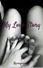My Love Story by BlackHeart1703