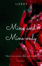 MINE, and MINE only. by Liekay