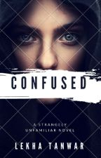 Confused #wattys2017 by MysteriousMaayra
