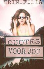 Quotes voor jou✔️ by Erin_Filia