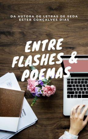 Entre flashes e poemas by estergdias