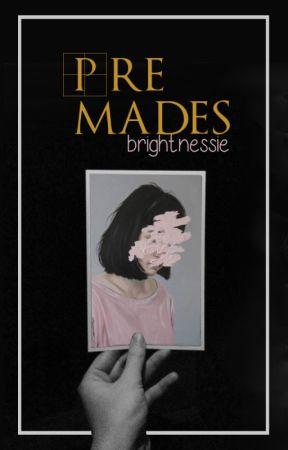 Premades by brightnessie