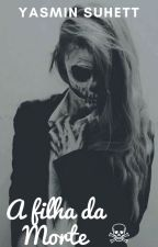 A filha da morte by Yas_Suhett