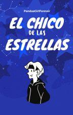 El chico de las estrellas. [En Edición] by PandaaGirlForever