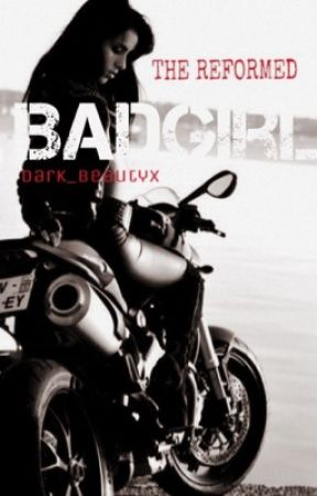 The Reformed Bad Girl by dark_beautyx