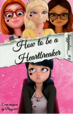 How To Be A Heartbreaker ♥ (Adrienette) by buggaboo_94