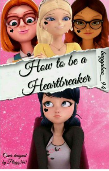 How To Be A Heartbreaker ♥ (Adrienette)