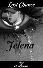 ~Jelena~Last chance by JustAGayGirl