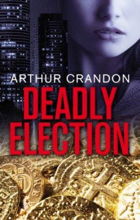Deadly Election by arthurcrandon