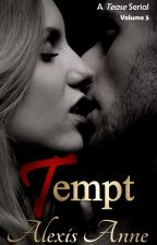 Tempt: Volume 5 by AlexisAnneBooks