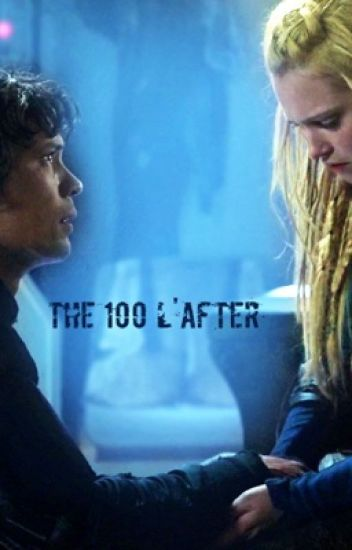 The 100 : L'After
