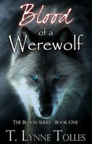 Blood of a Werewolf - Book 1 - Blood Series