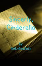 Sincerely, Cinderella by NaLulikeJolly