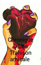Chronique D'Une Trahison amicale  by mariarosaline