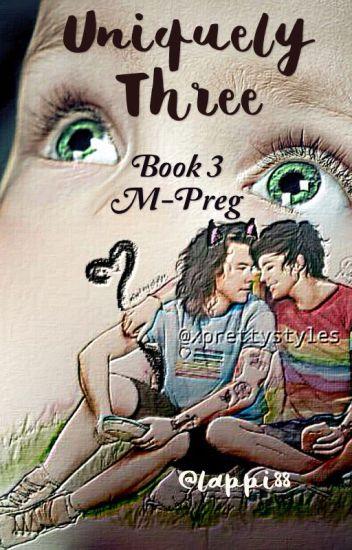 UNIQUELY THREE (Book 3) - MPreg - Traduzione Italiana
