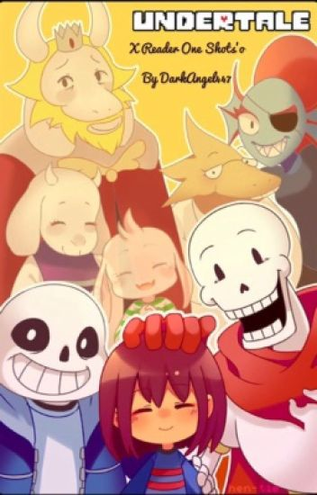Undertale x reader one shots!!