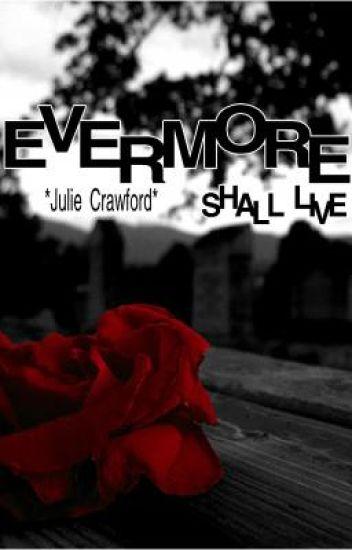 Evermore Shall Live
