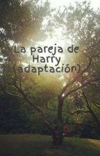La pareja de Harry (adaptación) by malenaj