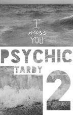 psychic 2; beendet » tardy  by matixie