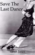 Save the Last Dance (Stevens Book 1) by Sarahbeth552002