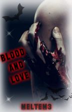 BLOOD AND LOVE by meltem3