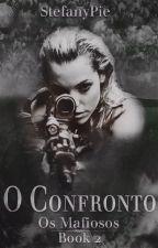 O Confronto (Série Os Mafiosos - Book 2)  by StefanyPie