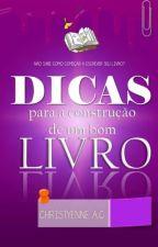 Dicas Para A Construção De Um Bom Livro by ChristyenneAlmeida