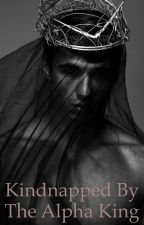 Kidnapped By The Alpha King  by Chloe_Howard