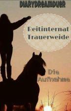 Reitinternat Trauerweide - Die Aufnahme by DianasDreamDoer