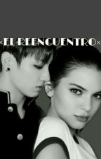 El Reencuentro (Jungkook y Tu) by aniitakookie