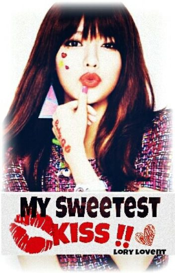 My Sweetest Kiss !!