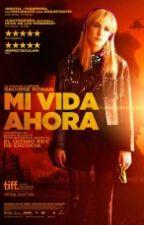 Mi Vida Ahora (La Pelicula) by Ana_Nolazco