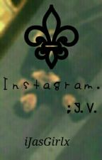 Instagram. ; J.V. by JasDicexd