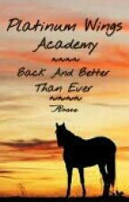 Platinum Wings Academy: Back and Better Than Ever by Diamonds_Pride