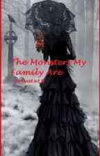 The Monsters My Family Are by Private19